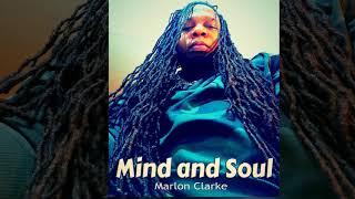 Mind and soul   Marlon Clarke