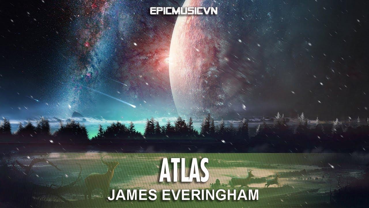 James Everingham - Atlas (ft  Luke Standridge) - Emotional Music