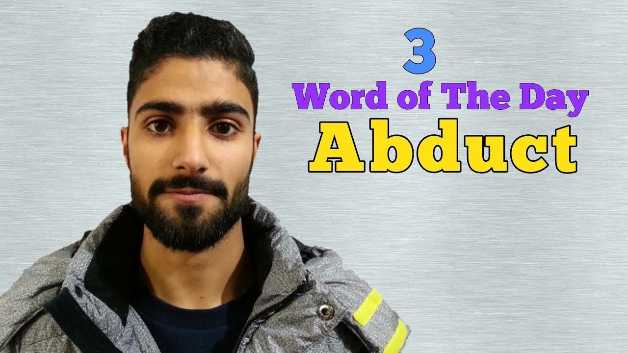 Download ABDUCT Pronunciation, Meaning and Usage   Word of The Day   English Vocabulary Lesson