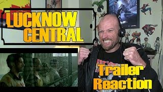 LUCKNOW CENTRAL - Trailer - REACTION