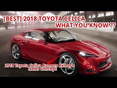 Best 2018 Toyota Celica Rumors Release News Concept