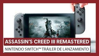 Assassin's Creed III Remastered - Tráiler de lanzamiento (Nintendo Switch)