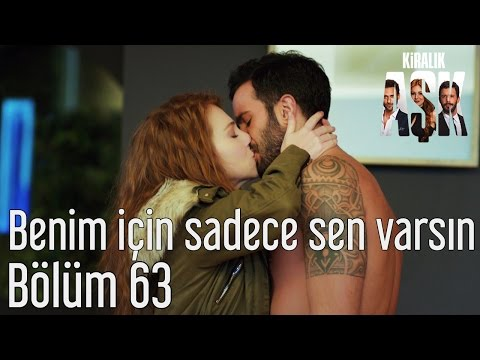 Kiralık Aşk 63. Bölüm - Benim İçin...