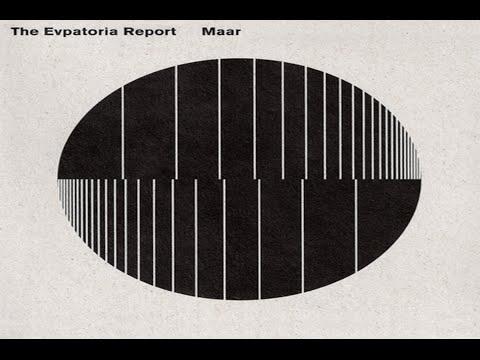 The Evpatoria Report - Maar [Full Album]