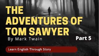 Study English Through Story | Subtitles: The Adventures of Tom Sawyer | Part 5