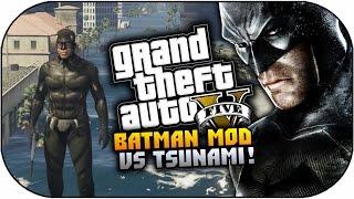 GTA 5 BATMAN MOD - Batman With Superpowers vs Tsunami Best GTA 5 Mods Gameplay! (GTA 5 PC Mods)