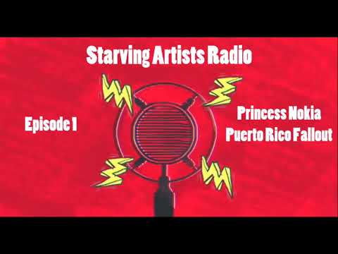 "Starving Artists Radio - Episode #1 ""Princess Nokia Puerto Rico Fallout"""