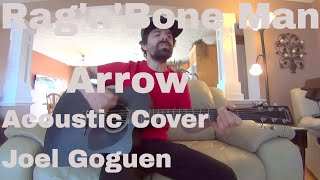 Arrow (Rag'n'Bone Man) acoustic cover by Joel Goguen