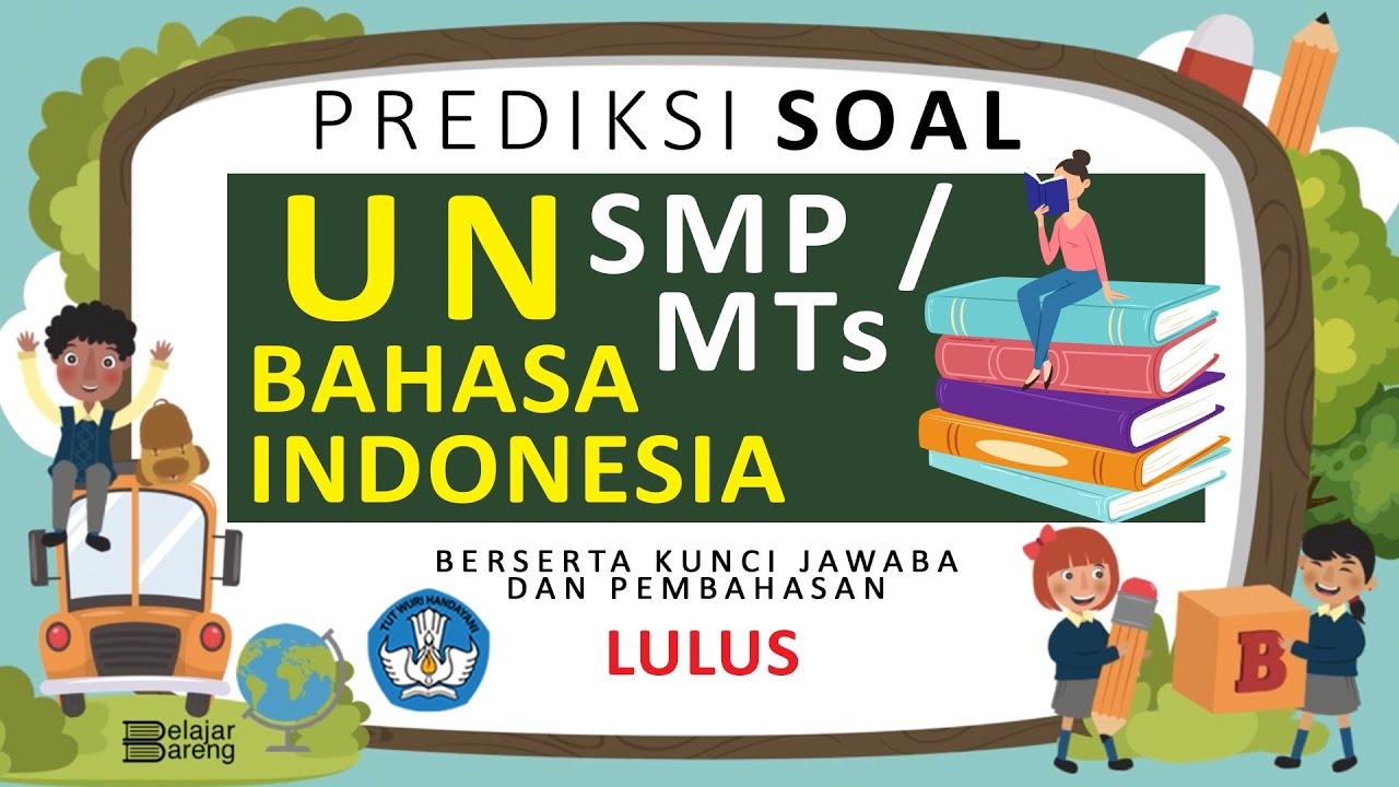 Soal Unbk Bahasa Indonesia Smp 2019 Dan Pembahasannya