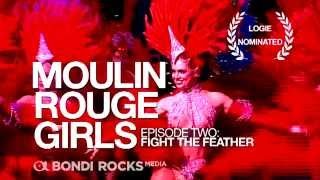 Download Video Moulin Rouge Girls - EP 2 Trailer -FIGHT THE FEATHER MP3 3GP MP4