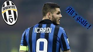 MAURO ICARDI  ●  All 7 goals Against Juventus  ●
