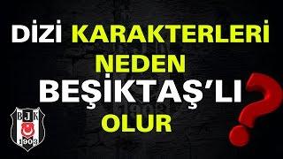Dizi Karakterleri Neden Beşiktaşlı Oluyor?