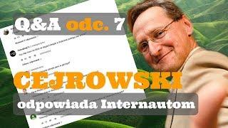 Q&A#7 CEJROWSKI ODPOWIADA INTERNAUTOM - TYLKO U NAS