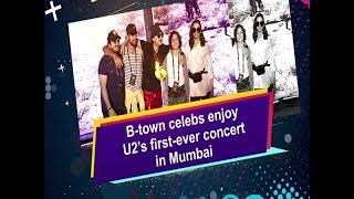 B-town celebs enjoy U2's first-ever concert in Mumbai