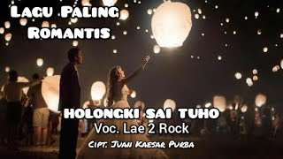 HOLONGKI SAI TUHO ( Lirik dan Terjemahan ) Voc. LAE 2 ROCK
