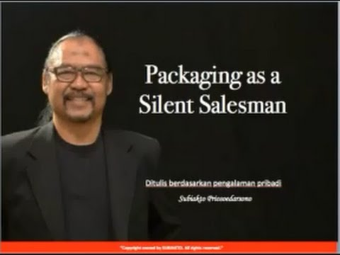 Packaging as a Silent Salesman oleh Subiakto Priosoedarsono