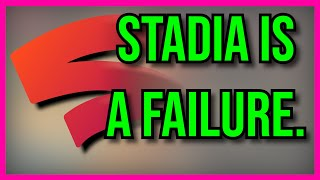 Google Stadia is a Failure...