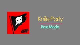 knife party boss mode
