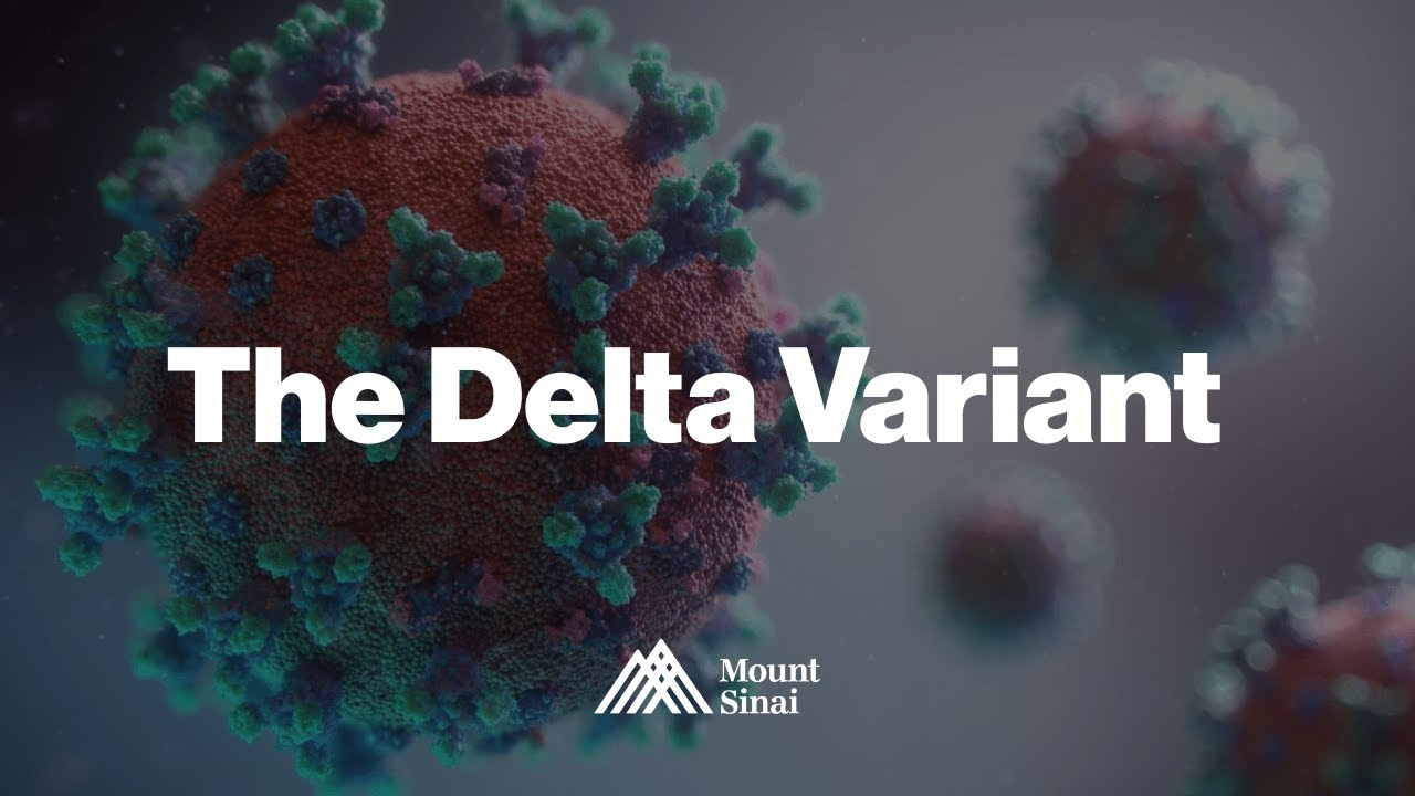 The Delta Variant: What Do I Need to Know Now?