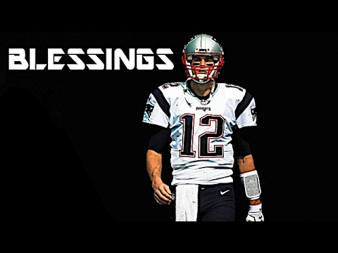"Tom Brady || ""Blessings"" 