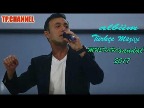 Mustafa sandal Türkçe  müzik 2017 - mustafa sandal Müzik karışımı