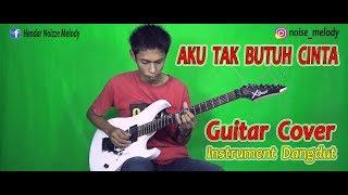 Aku Tak Butuh Cinta L Guitar Cover By:hendar L