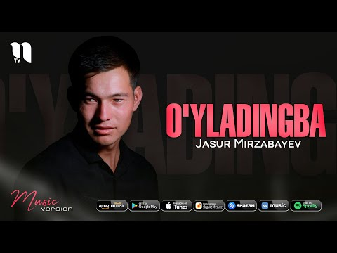 Jasur Mirzabayev - O'yladingba