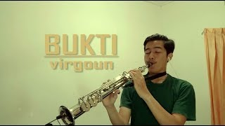 Virgoun - Bukti ( Soprano Saxophone Cover by Oka Prakash )