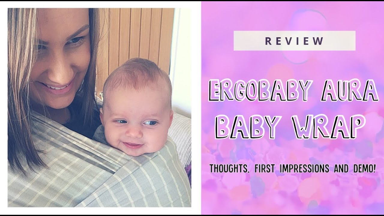 Ergobaby Aura Baby Wrap Review Youtube