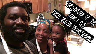 Livestream of The Family O's First Vegan Thanksgiving Preparation