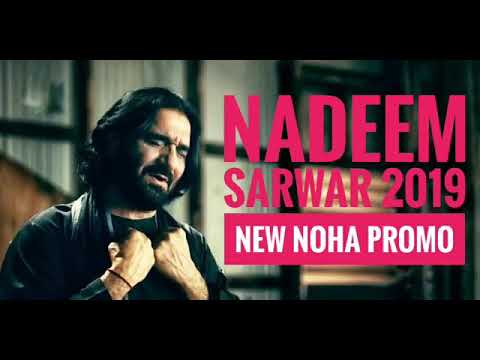 nadeem sarwar nohay nohay 2018 2019 nadeem sarwar new nohay