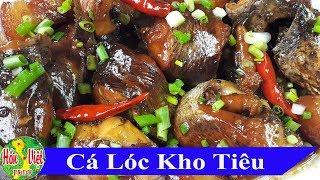 Không Ngờ Món CÁ LÓC KHO TIÊU Lại Ngon Ngây Ngất Vậy Mà Dễ Làm Tại Nhà | Hồn Việt Food