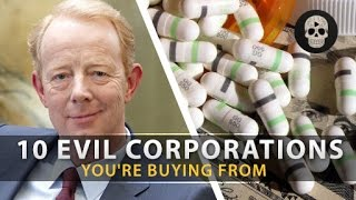 10 Most Evil Corporations You're Buying From