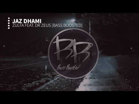 Jaz Dhami - Zulfa feat. DR ZEUS [Bass Boosted] (WITH RAP)