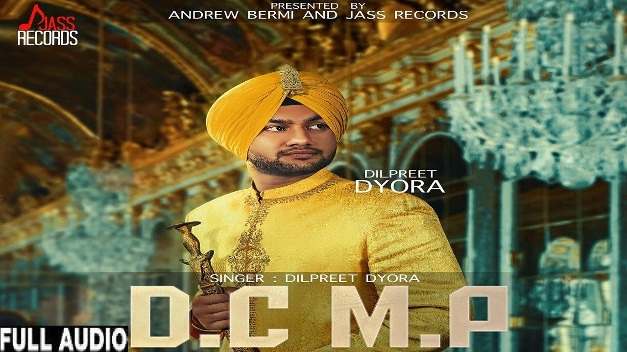 D C M P Full Hd Dilpreet Dyora New Punjabi Songs