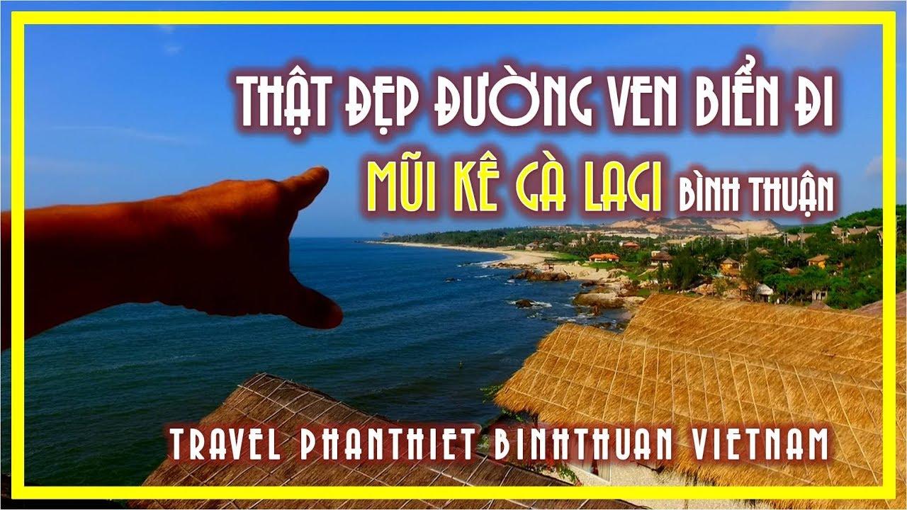 THẬT ĐẸP ĐƯỜNG VEN BIỂN ĐI MŨI KÊ GÀ LAGI BÌNH THUẬN | TRAVEL PHANTHIET BINHTHUAN VIETNAM