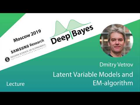 [DeepBayes2019]: Day 1, Lecture 4. Latent variable models and EM-algorithm