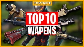 TOP 10 BESTE WAPENS IN FORTNITE?! - Fortnite