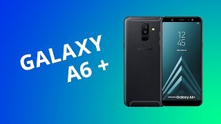 Samsung Galaxy A6 Plus [Análise / Review]