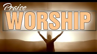 2 Hours Nonstop Praise And Worship Songs All Time - Best Worship Songs For Prayers - Worship Songs