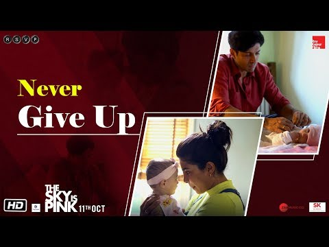 The Sky Is Pink | Never Give Up | Priyanka, Farhan, Zaira, Rohit | Shonali | 11th Oct.