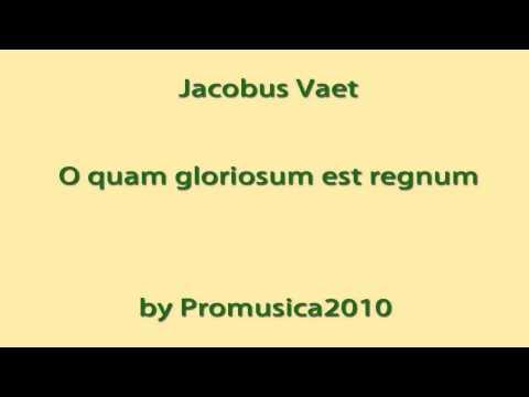 Jacobus Vaet / O quam gloriosum est regnum (Overdub)