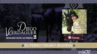 El Perro Negro (Versión Banda) - Diego Verdaguer (Álbum Completo)