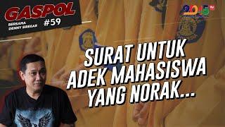 Denny Siregar: SURAT UNTUK ADEK MAHASISWA YANG NORAK... (Gaspol #59)