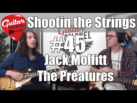 Shootin the Strings #45 - Jack Moffitt from The Preatures