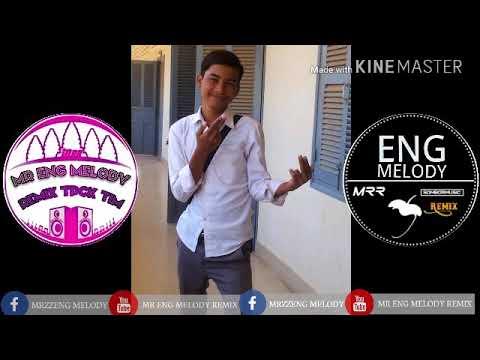 បទនេះរាំដាច់ចង្គេះម៉ង New Melody Mr Eng Melody Remix
