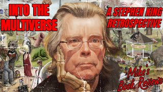 Into The Multiverse: A Stephen King Retrospective Series