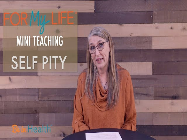 What Does Self Pity Look Like? - For My Life Mini Teaching with Donna Wright #WednesdayWisdom