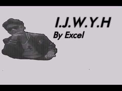 I.J.W.Y.H By Lil Excel(Bricaniel)(Elite Records)