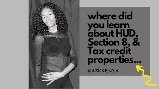 let me tell you guys how I learned about HUD, Section 8, and LIHTC properties // #ASKKENYA